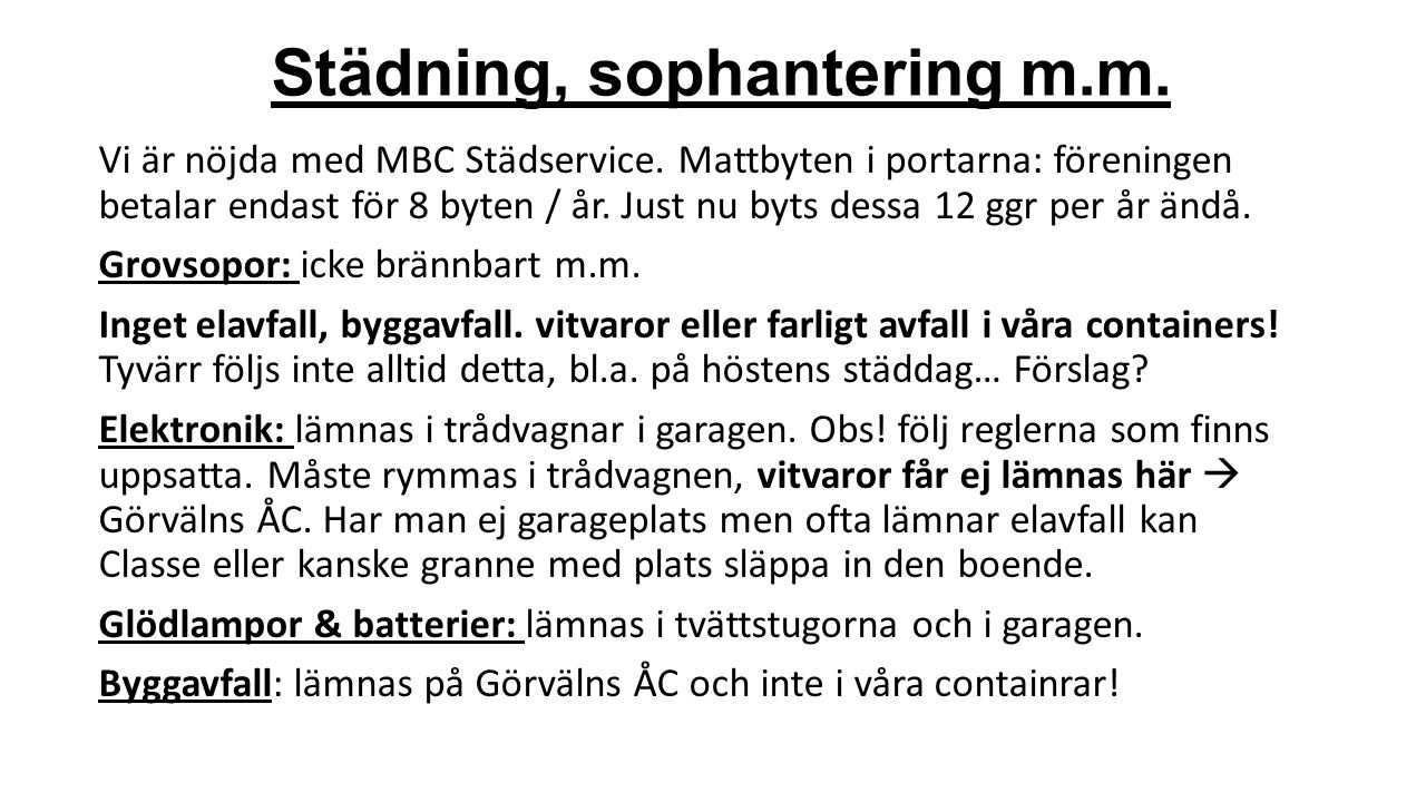 Städning, sophantering m.m. Vi är nöjda med MBC Städservice.