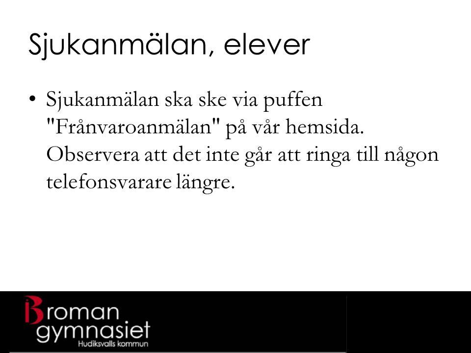 Sjukanmälan, elever Sjukanmälan ska ske via puffen Frånvaroanmälan på vår hemsida.