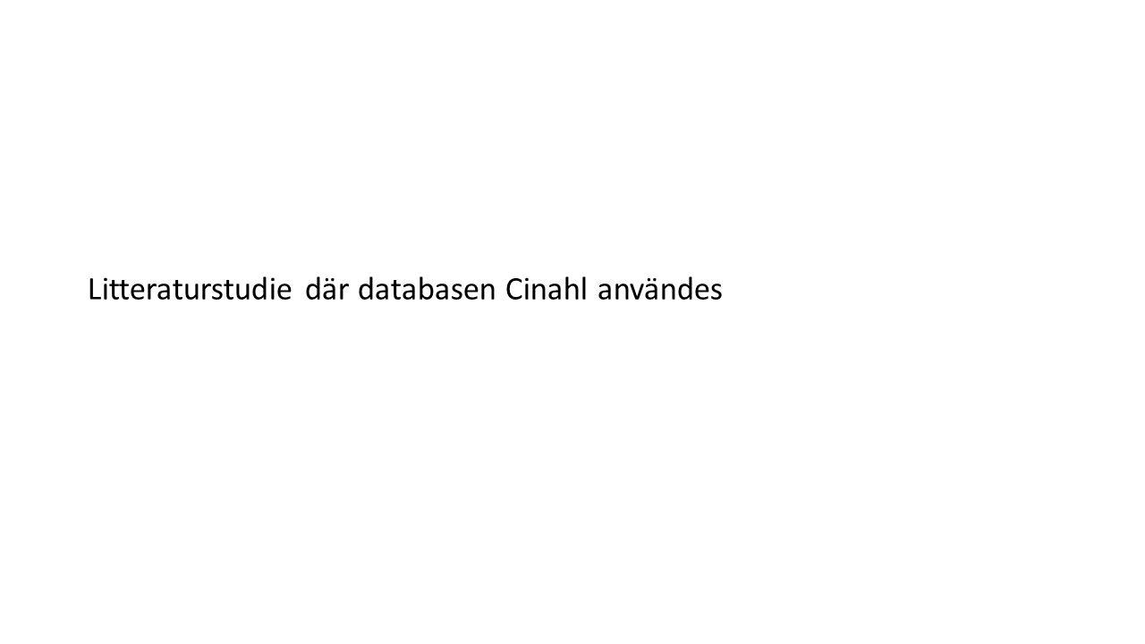Litteraturstudie där databasen Cinahl användes