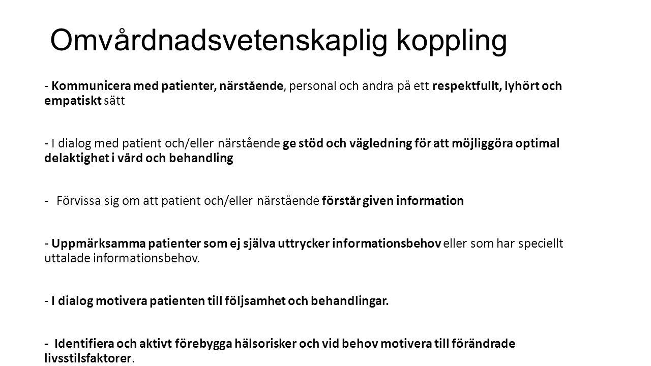 - Kommunicera med patienter, närstående, personal och andra på ett respektfullt, lyhört och empatiskt sätt - I dialog med patient och/eller närstående