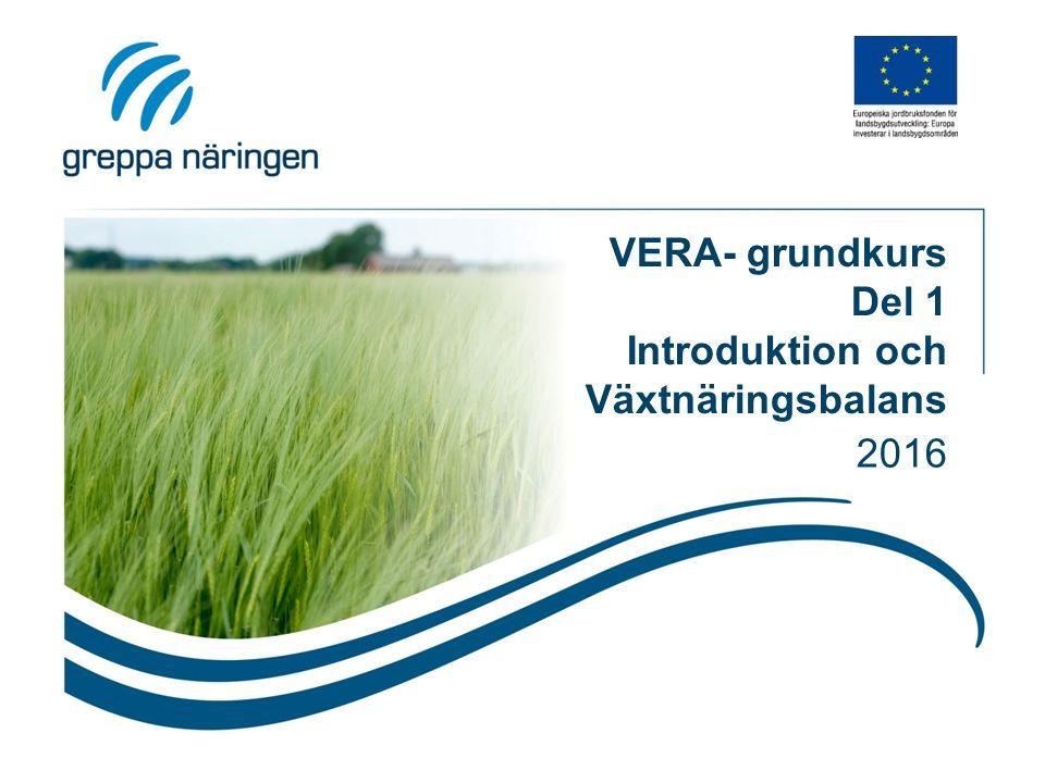 VERA- grundkurs Del 1 Introduktion och Växtnäringsbalans 2016