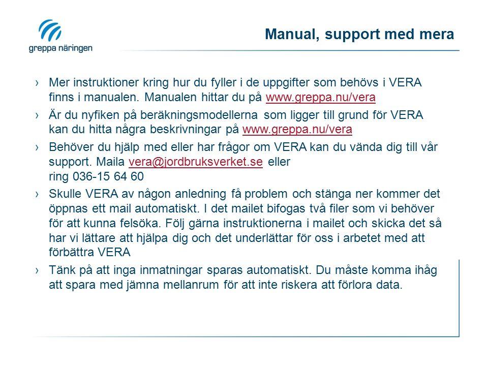 Manual, support med mera ›Mer instruktioner kring hur du fyller i de uppgifter som behövs i VERA finns i manualen. Manualen hittar du på www.greppa.nu