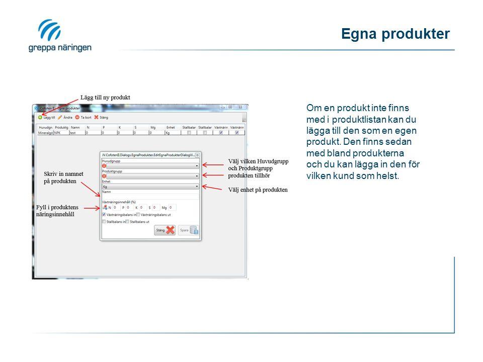 Egna produkter Om en produkt inte finns med i produktlistan kan du lägga till den som en egen produkt.