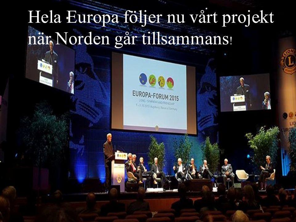Hela Europa följer nu vårt projekt när Norden går tillsammans !