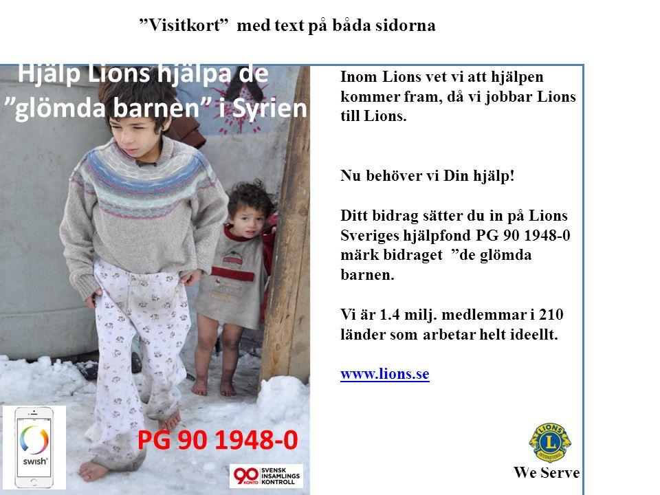 """Hjälp Lions hjälpa de """"glömda barnen"""" i Syrien PG 90 1948-0 Inom Lions vet vi att hjälpen kommer fram, då vi jobbar Lions till Lions. Nu behöver vi Di"""