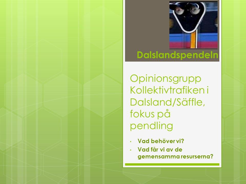 Opinionsgrupp Kollektivtrafiken i Dalsland/Säffle, fokus på pendling Vad behöver vi.