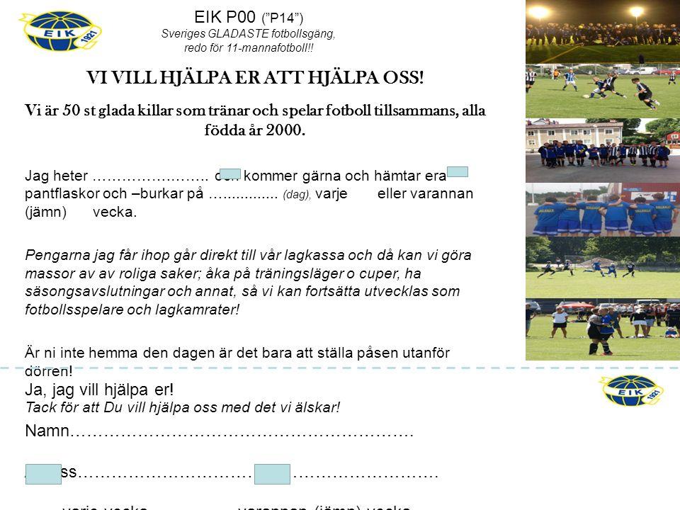 EIK P00 ( P14 ) Sveriges GLADASTE fotbollsgäng, redo för 11-mannafotboll!.