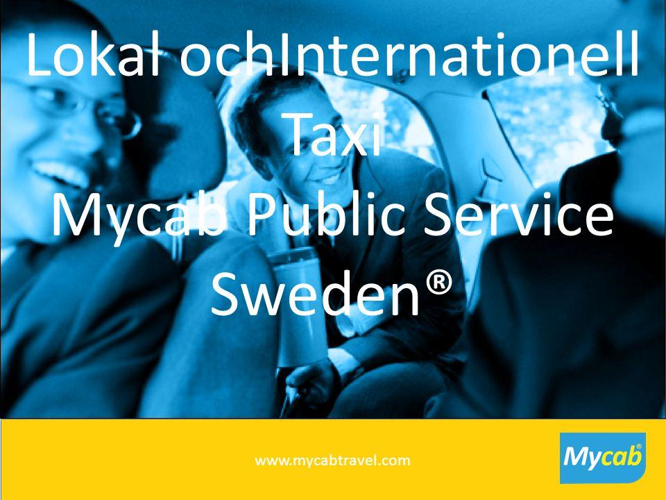Mycab® Agent Lokal ochInternationell Taxi Mycab Public Service Sweden® www.mycabtravel.com