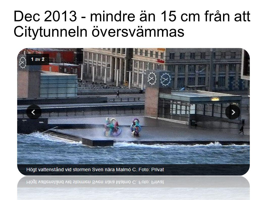Dec 2013 - mindre än 15 cm från att Citytunneln översvämmas