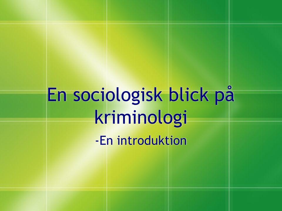 En sociologisk blick på kriminologi -En introduktion