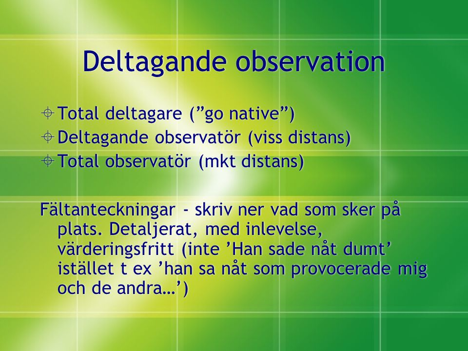 "Deltagande observation  Total deltagare (""go native"")  Deltagande observatör (viss distans)  Total observatör (mkt distans) Fältanteckningar - skri"