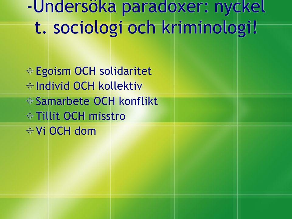 -Undersöka paradoxer: nyckel t. sociologi och kriminologi.