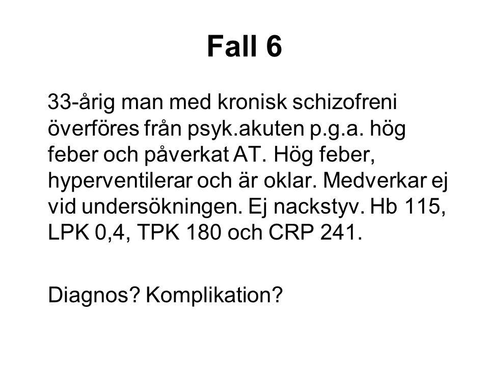 Fall 6 33-årig man med kronisk schizofreni överföres från psyk.akuten p.g.a.