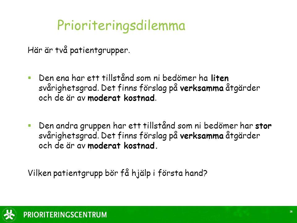 26 Prioriteringsdilemma Här är två patientgrupper.