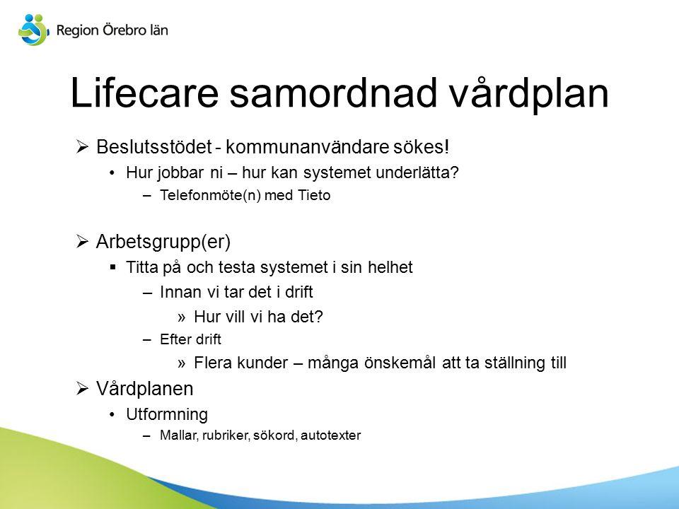 Lifecare samordnad vårdplan  Beslutsstödet - kommunanvändare sökes.