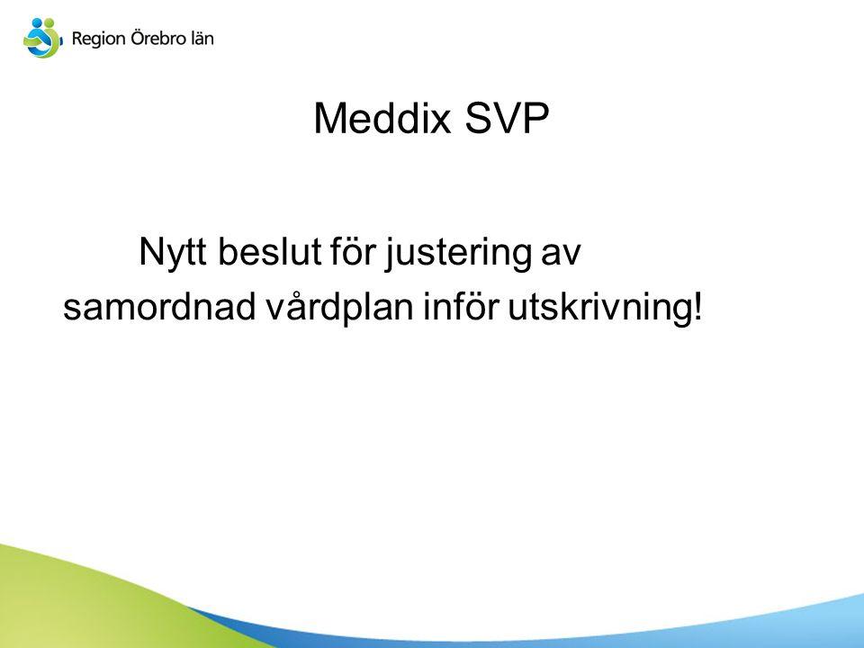 Meddix SVP Nytt beslut för justering av samordnad vårdplan inför utskrivning!