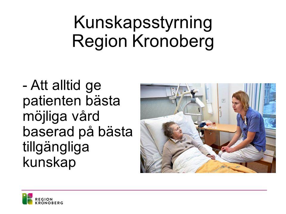 Kunskapsstyrning Region Kronoberg - Att alltid ge patienten bästa möjliga vård baserad på bästa tillgängliga kunskap