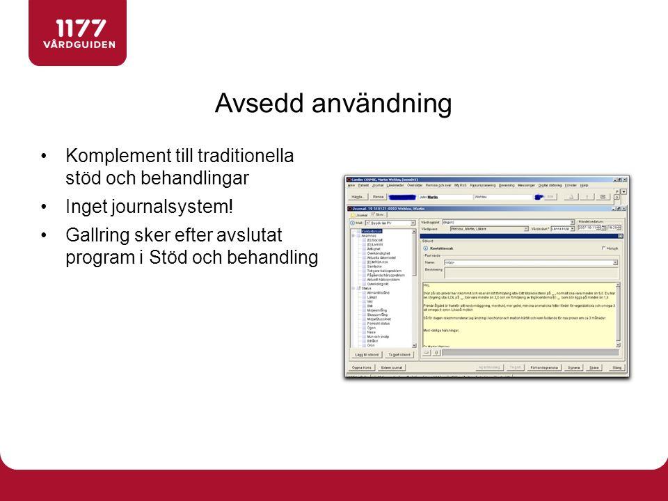 Avsedd användning Komplement till traditionella stöd och behandlingar Inget journalsystem.