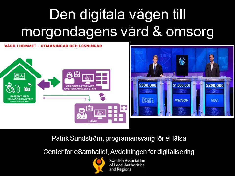 Dagens budskap  Digitalisering – det handlar inte om om , utan om hur och hur bra vi gör det  eHälsa och välfärdsteknologi- verktyg för bättre hälsa, vård och omsorg - Ökad trygghet, självständighet och delaktighet för individen - Bättre arbetsförhållanden för vård- och omsorgspersonal  Några centrala utvecklingsområden för äldreomsorgen - Digitala lösningar som möjliggör en sammanhållen vård och omsorg - Trygghetstjänster, digital delaktighet m.m.