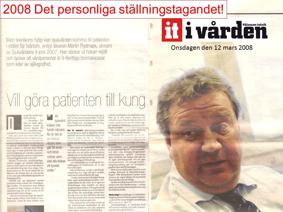 20 Onsdagen den 12 mars 2008 2008 Det personliga ställningstagandet! 20martin.rydmark@mednet.gu.se