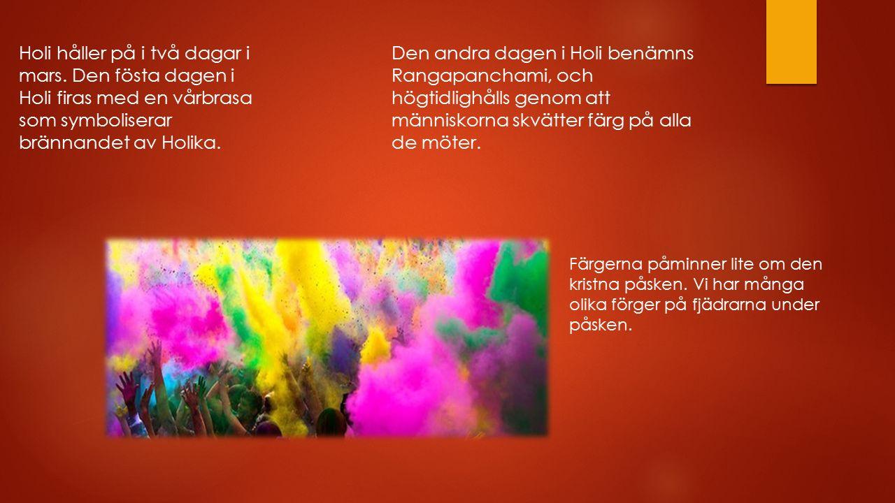  Holi (Färgfestivalen) är en hinduistisk vårfest.