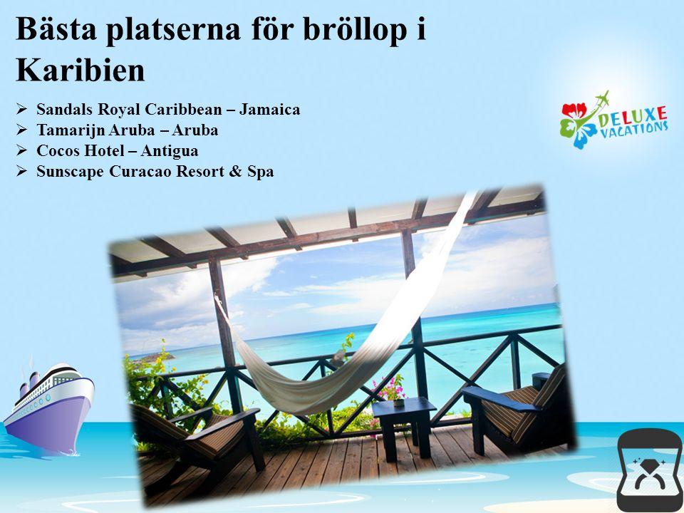 Bästa platserna för bröllop i Karibien SS andals Royal Caribbean – Jamaica TT amarijn Aruba – Aruba CC ocos Hotel – Antigua SS unscape Curacao