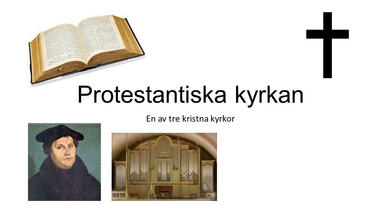 Protestantiska kyrkan En av tre kristna kyrkor