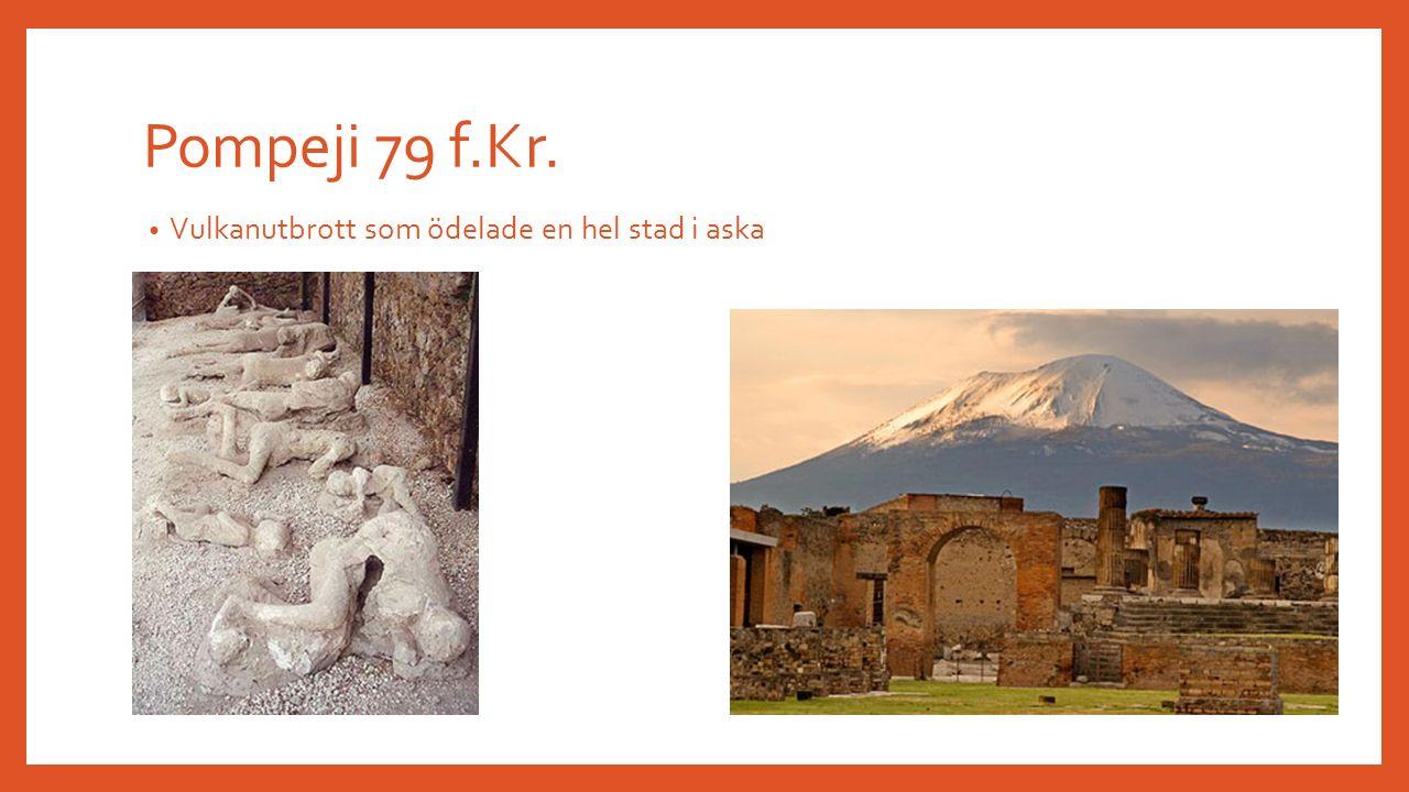Pompeji 79 f.Kr. Vulkanutbrott som ödelade en hel stad i aska