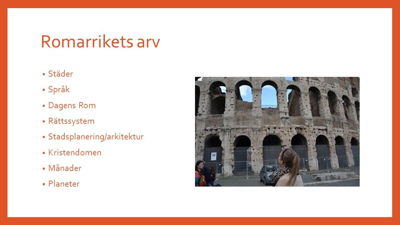 Romarrikets arv Städer Språk Dagens Rom Rättssystem Stadsplanering/arkitektur Kristendomen Månader Planeter
