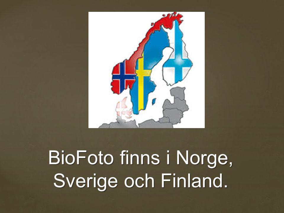 BioFoto finns i Norge, Sverige och Finland.