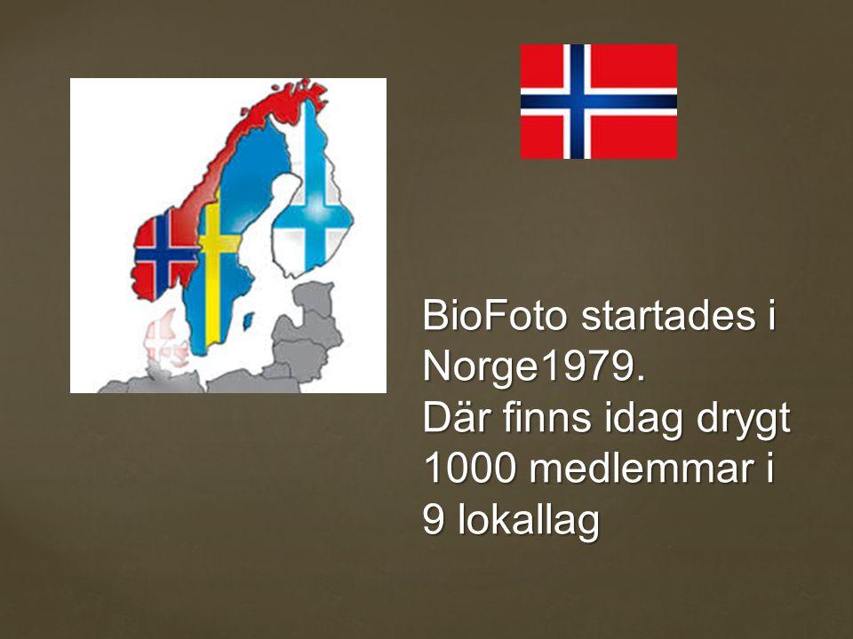 BioFoto startades i Norge1979. Där finns idag drygt 1000 medlemmar i 9 lokallag