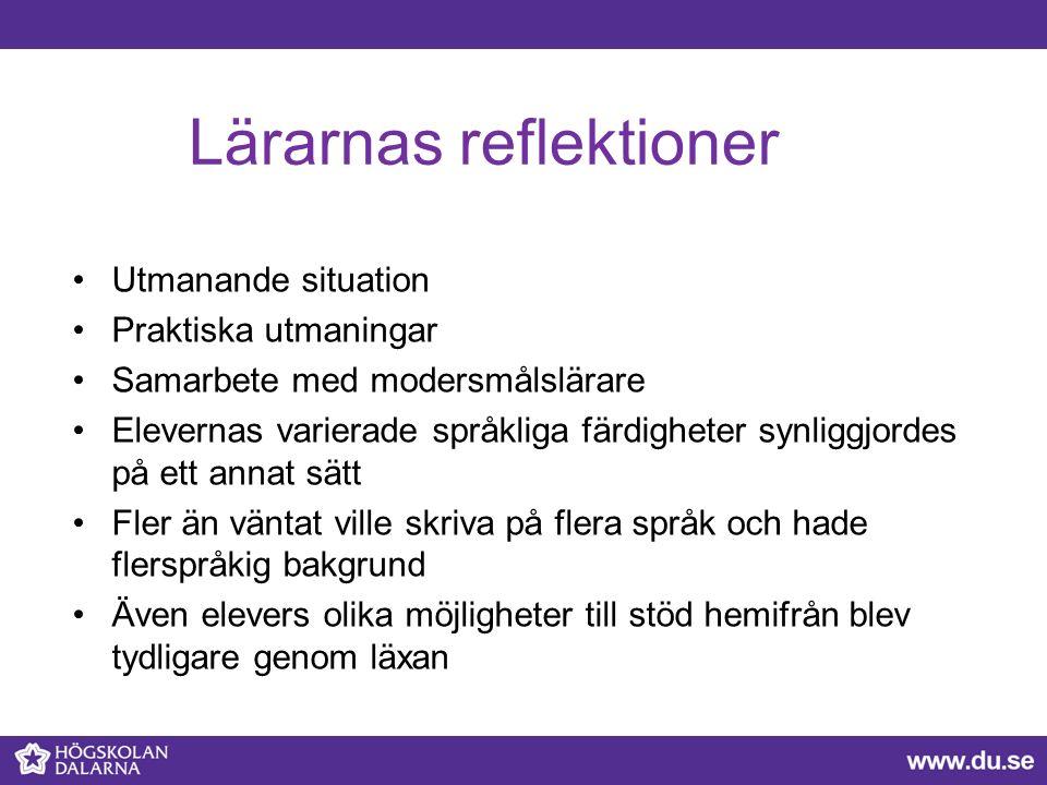 Lärarnas reflektioner Utmanande situation Praktiska utmaningar Samarbete med modersmålslärare Elevernas varierade språkliga färdigheter synliggjordes