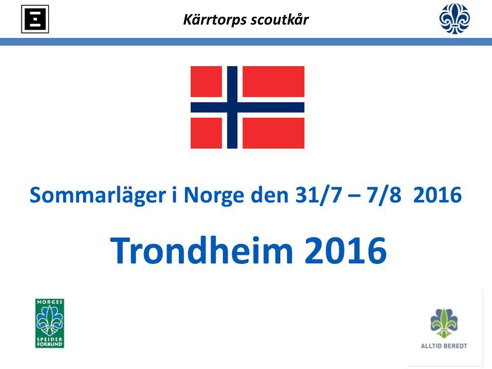 Kärrtorps scoutkår Sommarläger i Norge den 31/7 – 7/8 2016 Trondheim 2016