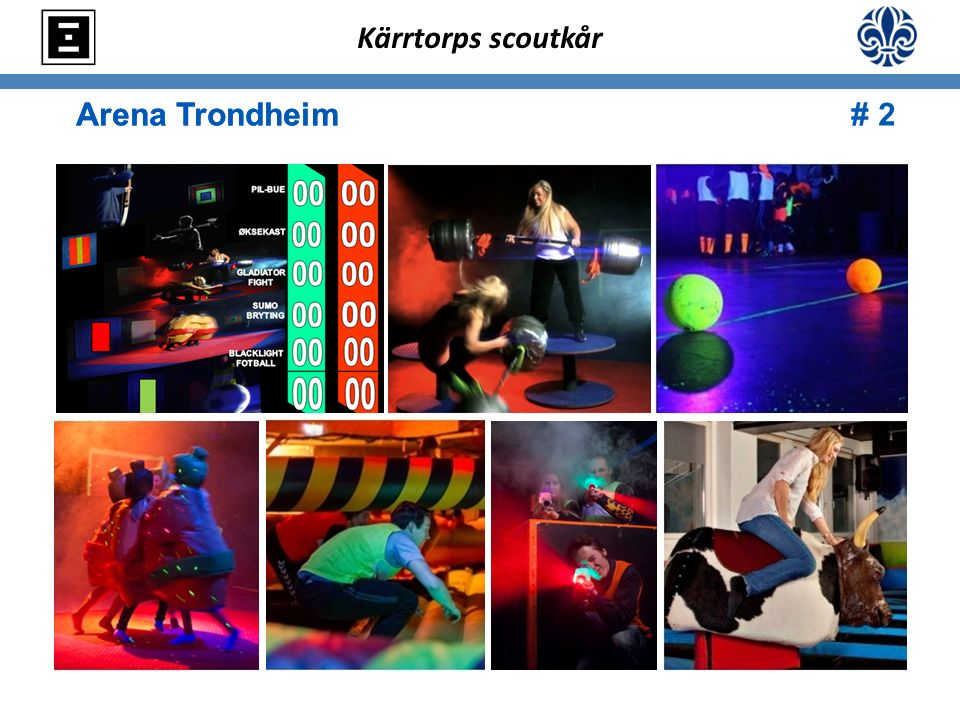 Arena TrondheimArena Trondheim # 2 Kärrtorps scoutkår