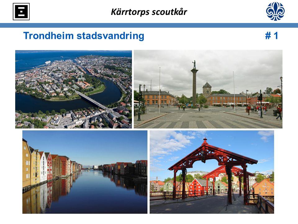 Trondheim stadsvandring # 1 Kärrtorps scoutkår