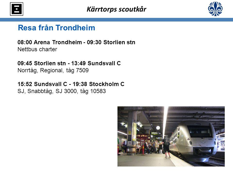 Resa från Trondheim 08:00 Arena Trondheim - 09:30 Storlien stn Nettbus charter 09:45 Storlien stn - 13:49 Sundsvall C Norrtåg, Regional, tåg 7509 15:5
