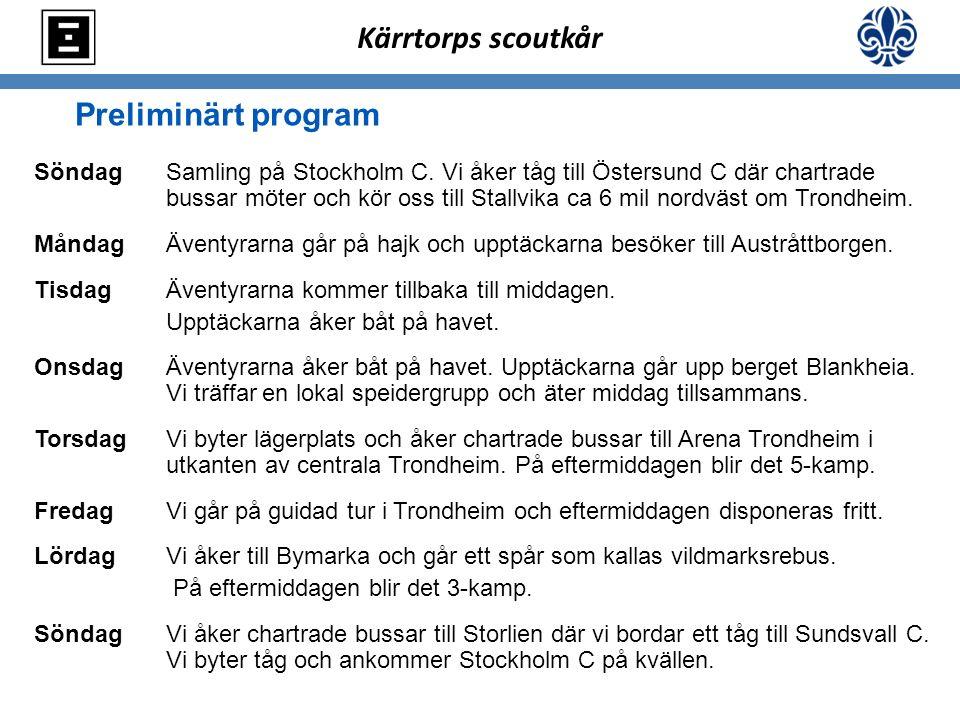 Preliminärt program Söndag Samling på Stockholm C. Vi åker tåg till Östersund C där chartrade bussar möter och kör oss till Stallvika ca 6 mil nordväs
