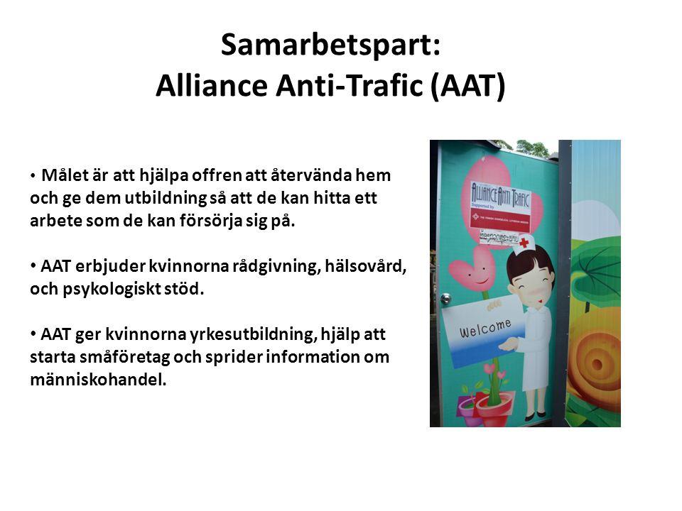 Samarbetspart: Alliance Anti-Trafic (AAT) Målet är att hjälpa offren att återvända hem och ge dem utbildning så att de kan hitta ett arbete som de kan försörja sig på.