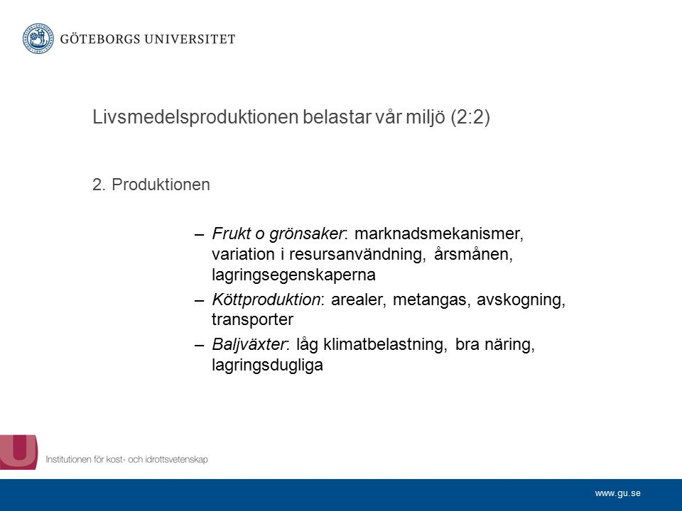 www.gu.se Livsmedelsproduktionen belastar vår miljö (2:2) 2.