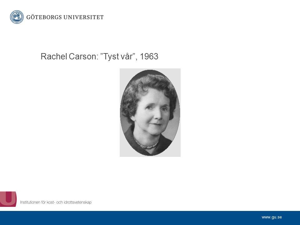 www.gu.se Rachel Carson: Tyst vår , 1963
