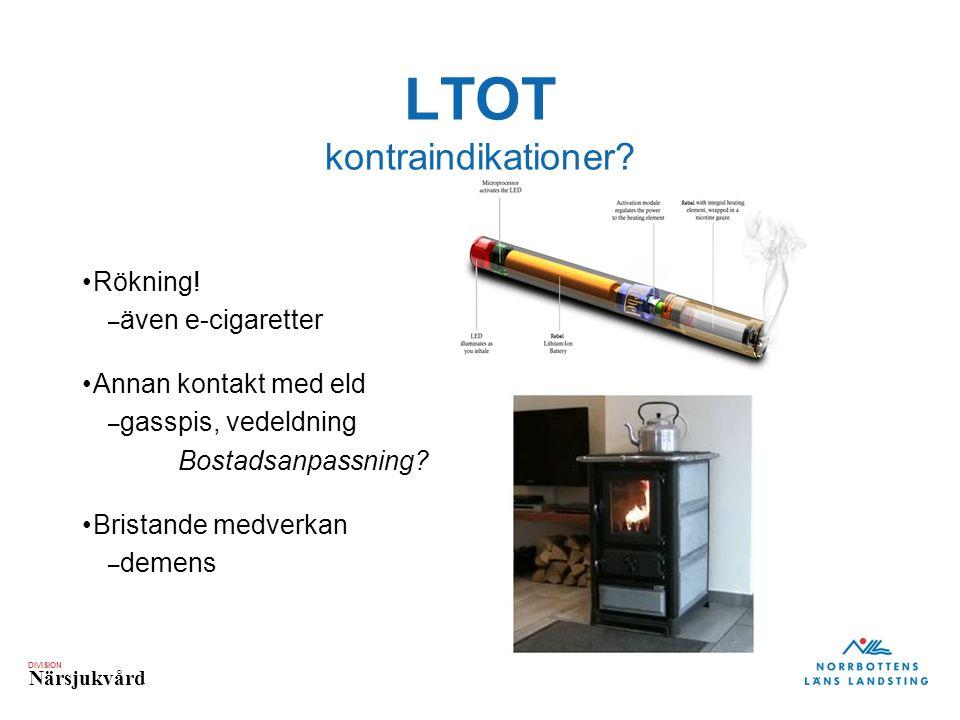 DIVISION Närsjukvård LTOT kontraindikationer. Rökning.