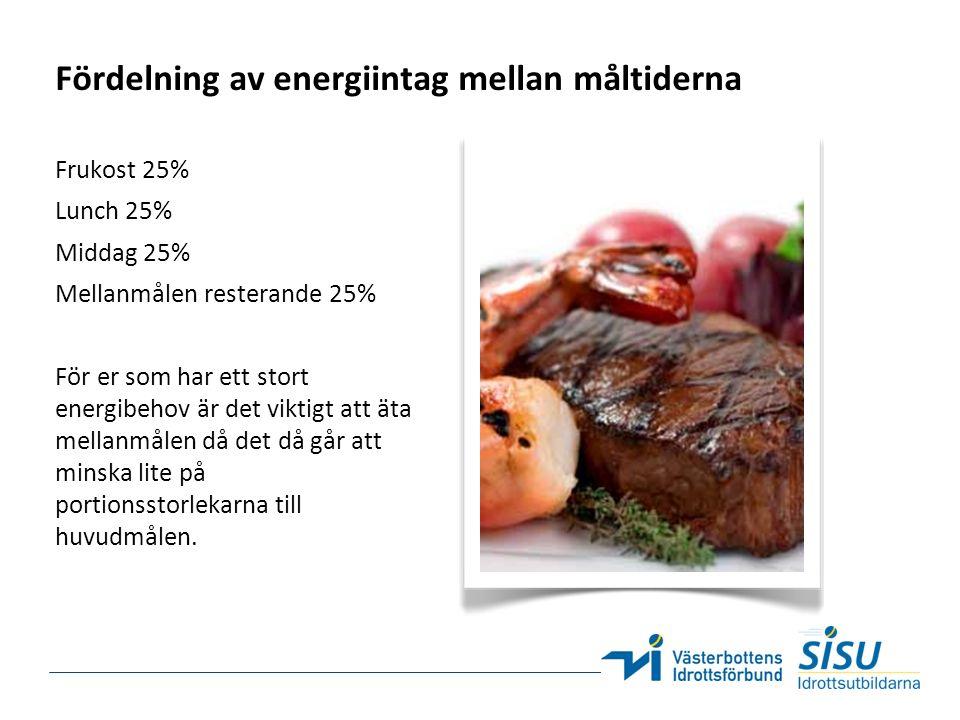 Fördelning av energiintag mellan måltiderna Frukost 25% Lunch 25% Middag 25% Mellanmålen resterande 25% För er som har ett stort energibehov är det viktigt att äta mellanmålen då det då går att minska lite på portionsstorlekarna till huvudmålen.