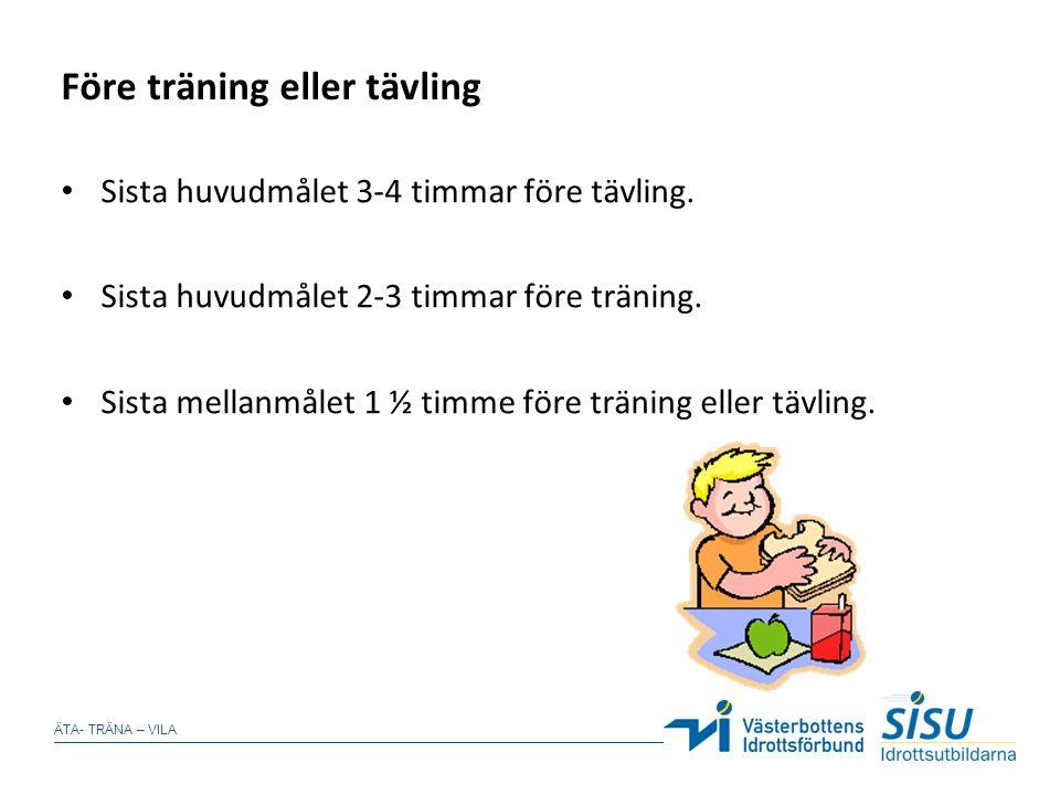 Före träning eller tävling Sista huvudmålet 3-4 timmar före tävling.
