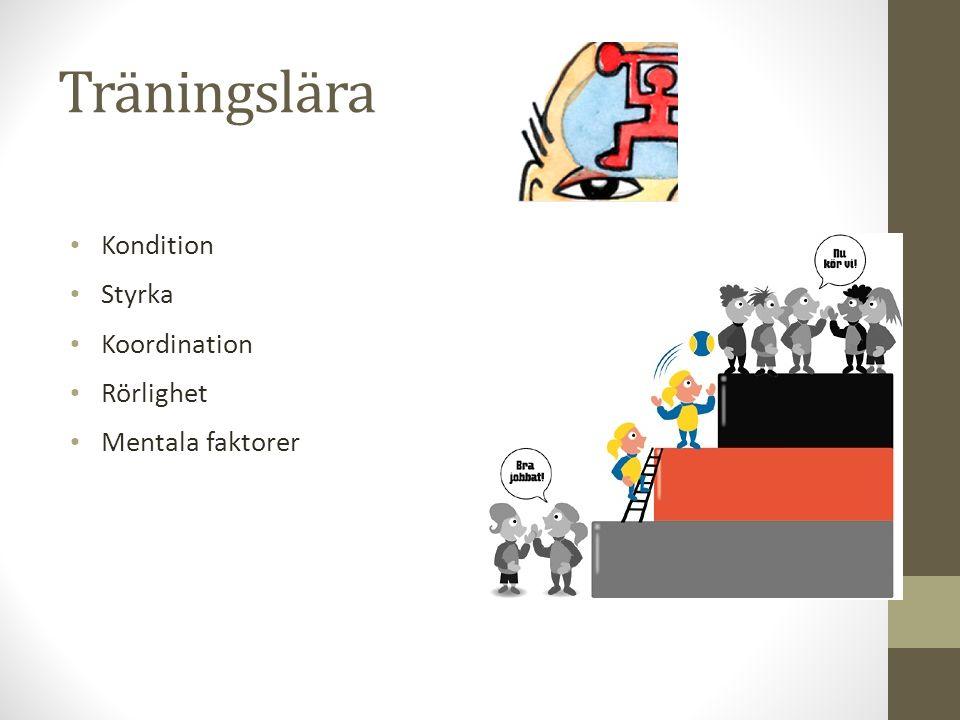Träningslära Kondition Styrka Koordination Rörlighet Mentala faktorer