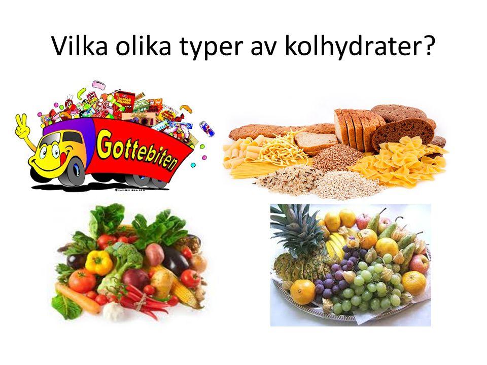 Vilka olika typer av kolhydrater?