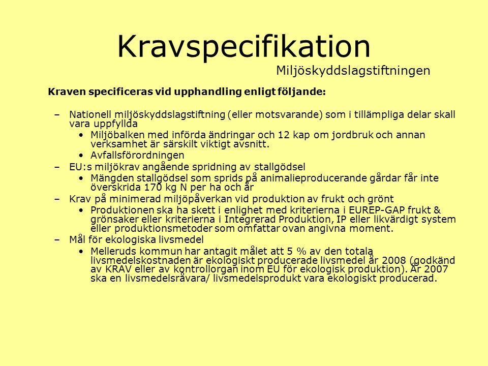 Kravspecifikation Kraven specificeras vid upphandling enligt följande: –Nationell miljöskyddslagstiftning (eller motsvarande) som i tillämpliga delar