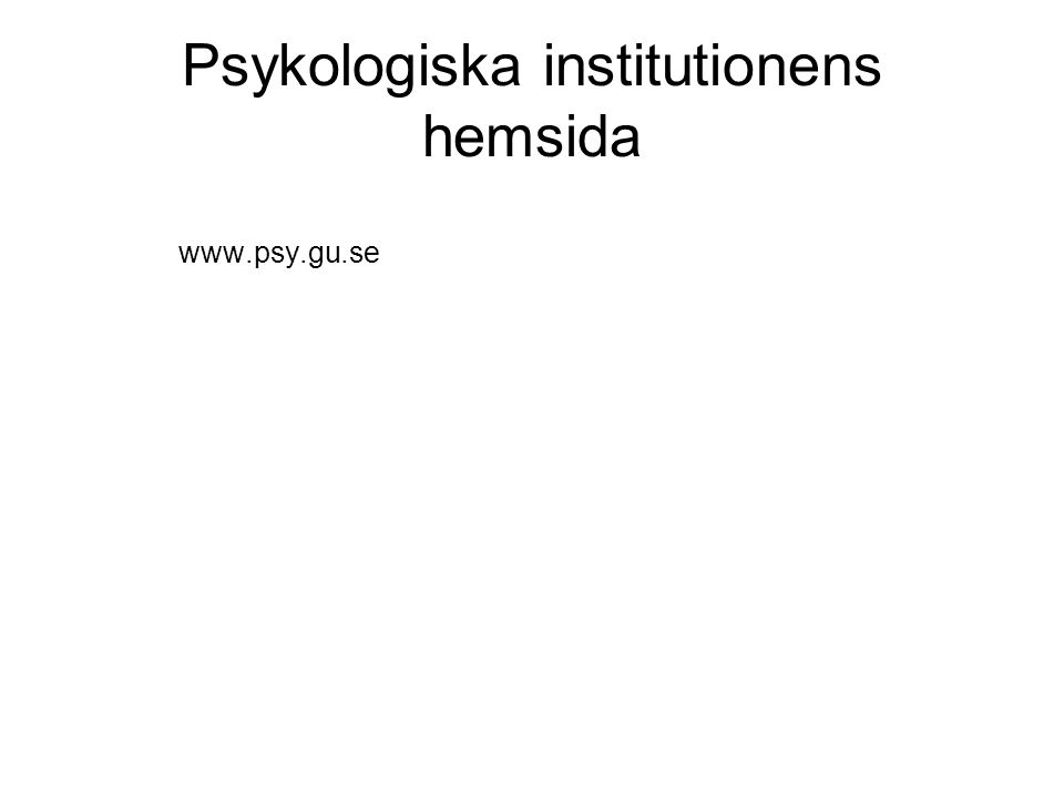Psykologiska institutionens hemsida www.psy.gu.se