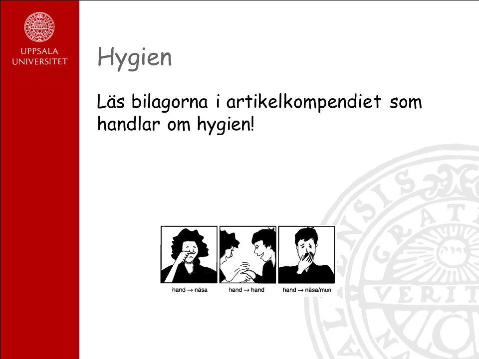 Hygien Läs bilagorna i artikelkompendiet som handlar om hygien!