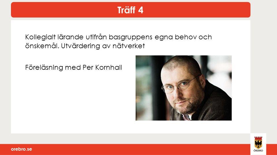 orebro.se Kollegialt lärande utifrån basgruppens egna behov och önskemål.
