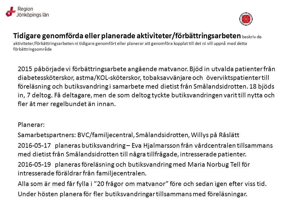 Forts planering Ska informera om arbetet på utvecklingsdag för vårdcentralen 25/5.